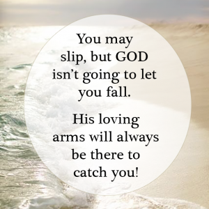 GOD WILL NOT LET YOU FALL