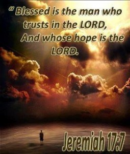 Trust in the LORD = Jeremiah 17-7