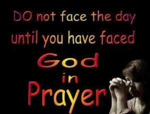 PRAYER face GOD first