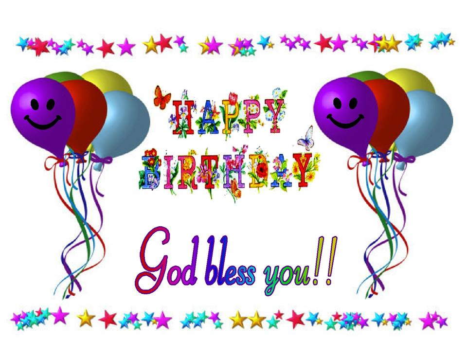 HAPPY BIRTHDAY - GOD BLESS YOU