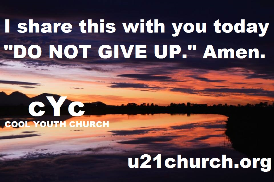 u21church - 525 DO NOT GIVE UP